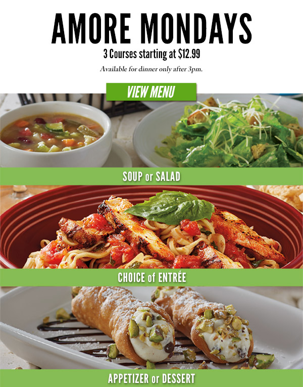 AMORE MONDAYS. 3 Courses starting at $12.99. Avaliable for dinner only after 3pm. VIEW MENU